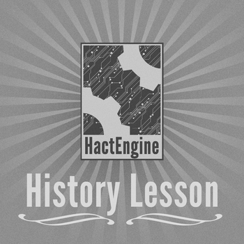 Introduction HactEngine, Part 2: The Past