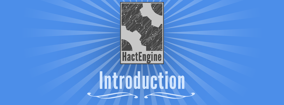 Introduction to HactEngine, Part 1: The Present